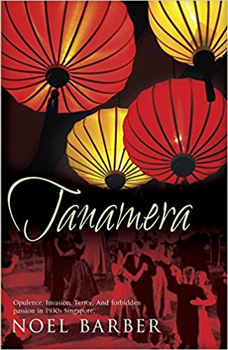 Book Review: Tanamera By Noel Barber
