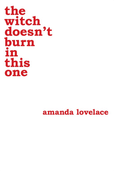 Book Review: The Witch Doesn't Burn in This One by Amanda Lovelace